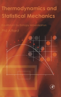 Thermodynamics and Statistical Mechanics, 1st Edition,Phil Attard,ISBN9780120663217