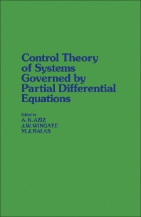 Control Theory of Systems Governed by Partial Differential Equations - 1st Edition - ISBN: 9780120686407, 9781483216300