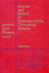 Cover image for Analysis and Control of Nonlinear Infinite Dimensional Systems