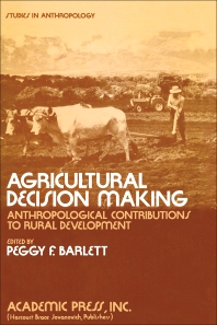 Agricultural Decision Making - 1st Edition - ISBN: 9780120788828, 9781483268415