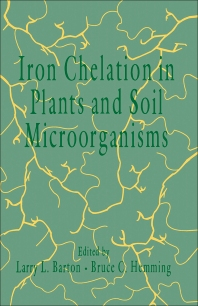 Iron Chelation in Plants and Soil Microorganisms - 1st Edition - ISBN: 9780120798704, 9780323147835