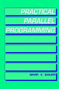 Practical Parallel Programming - 1st Edition - ISBN: 9780120828104, 9780080916453