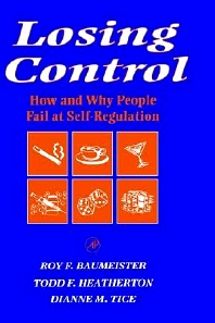 Losing Control, 1st Edition,Roy Baumeister,Todd Heatherton,Dianne Tice,ISBN9780120831401