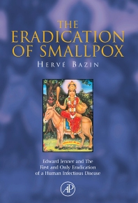 The Eradication of Smallpox, 1st Edition,Hervé Bazin,ISBN9780120834754