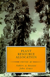 Plant Resource Allocation, 1st Edition,Fakhri Bazzaz,Fakhri Bazzaz,John Grace,John Grace,ISBN9780120834907