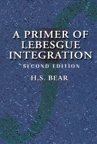 A Primer of Lebesgue Integration, 2nd Edition,H. Bear,ISBN9780120839711