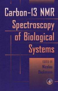 Carbon-13 NMR Spectroscopy of Biological Systems, 1st Edition,Nicolau Beckmann,ISBN9780120843701