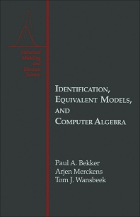 Identification, Equivalent Models, and Computer Algebra - 1st Edition - ISBN: 9780120847754, 9781483216393