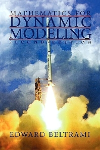 Mathematics for Dynamic Modeling, 2nd Edition,Edward Beltrami,ISBN9780120855667