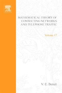 Mathematical Theory of Connecting Networks and Telephone Traffic - 1st Edition - ISBN: 9780120875504, 9780080955230