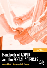 Handbook of Aging and the Social Sciences - 6th Edition - ISBN: 9780120883882, 9780080495187