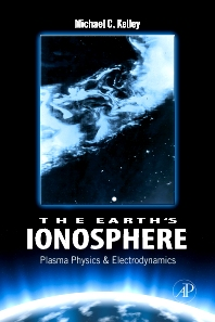 The Earth's Ionosphere, 2nd Edition,Michael Kelley,ISBN9780120884254