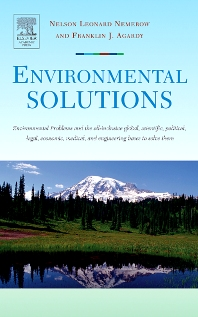 Environmental Solutions, 1st Edition,Franklin Agardy,Nelson Nemerow,ISBN9780120884414