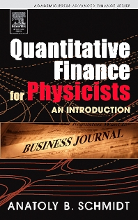 Quantitative Finance for Physicists, 1st Edition,Anatoly B. Schmidt,ISBN9780120884643