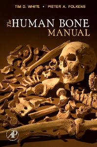 The Human Bone Manual, 1st Edition,Tim White,Pieter Folkens,ISBN9780120884674