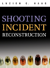 Shooting Incident Reconstruction - 1st Edition - ISBN: 9780120884735, 9780080480893
