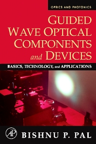 Guided Wave Optical Components and Devices, 1st Edition,Bishnu Pal,ISBN9780120884810