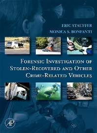 Forensic Investigation of Stolen-Recovered and Other Crime-Related Vehicles, 1st Edition,Eric Stauffer,Monica Bonfanti,ISBN9780120884865