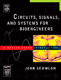 Circuits, Signals, and Systems for Bioengineers - 1st Edition - ISBN: 9780120884933, 9780080476520