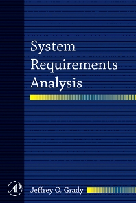 System Requirements Analysis, 1st Edition,Jeffrey Grady,ISBN9780120885145