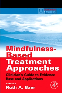 Mindfulness-Based Treatment Approaches, 1st Edition,Ruth Baer,ISBN9780120885190