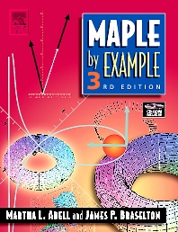 Maple By Example, 3rd Edition,Martha Abell,James Braselton,ISBN9780120885268