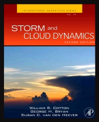 Storm and Cloud Dynamics, 2nd Edition,William Cotton,George Bryan,Susan van den Heever,ISBN9780120885428