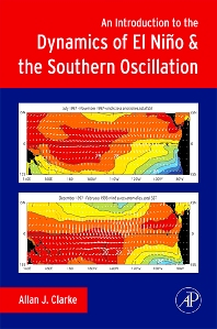 An Introduction to the Dynamics of El Nino and the Southern Oscillation, 1st Edition,Allan Clarke,ISBN9780120885480