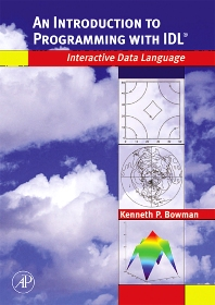 An Introduction to Programming with IDL, 1st Edition,Kenneth Bowman,ISBN9780120885596