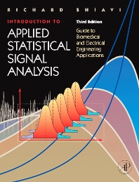 Introduction to Applied Statistical Signal Analysis, 3rd Edition,Richard Shiavi,ISBN9780120885817