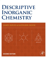 Descriptive Inorganic Chemistry, 2nd Edition,James House,Kathleen House,ISBN9780120887552