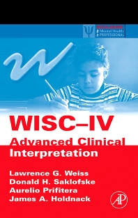 WISC-IV Advanced Clinical Interpretation - 1st Edition - ISBN: 9780120887637, 9780080466118