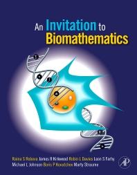An Invitation to Biomathematics, 1st Edition,Raina Robeva,James Kirkwood,Robin Davies,Leon Farhy,Boris Kovatchev,Martin Straume,Michael Johnson,ISBN9780120887712