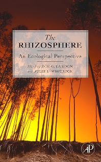 The Rhizosphere, 1st Edition,Zoe Cardon,Julie Whitbeck,ISBN9780120887750