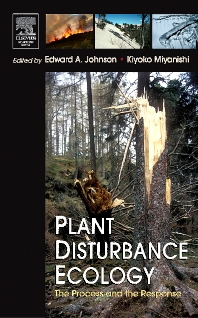 Plant Disturbance Ecology, 1st Edition,Edward Johnson,Kiyoko Miyanishi,ISBN9780120887781