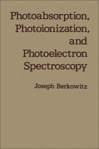 Photoabsorption, Photoionization, and Photoelectron Spectroscopy - 1st Edition - ISBN: 9780120916504, 9780323148283