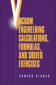 Vacuum Engineering Calculations, Formulas, and Solved Exercises - 1st Edition - ISBN: 9780120924554, 9780323140416