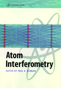 Atom Interferometry, 1st Edition,Paul Berman,ISBN9780120924608