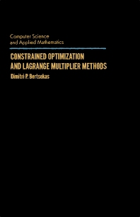 Constrained Optimization and Lagrange Multiplier Methods - 1st Edition - ISBN: 9780120934805, 9781483260471