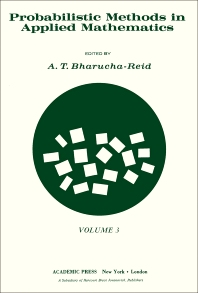 Probabilistic Methods in Applied Mathematics - 1st Edition - ISBN: 9780120957033, 9781483276120