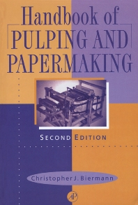 Handbook of Pulping and Papermaking, 2nd Edition,Christopher Biermann,ISBN9780120973620