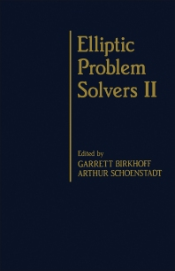 Elliptic Problem Solvers - 1st Edition - ISBN: 9780121005603, 9781483263397