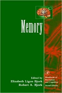 Memory, 1st Edition,Elizabeth Ligon Bjork,Robert Bjork,ISBN9780121025717