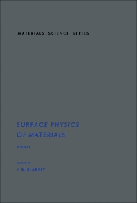 Surface Physics of Materials V1 - 1st Edition - ISBN: 9780121038014, 9780323157070