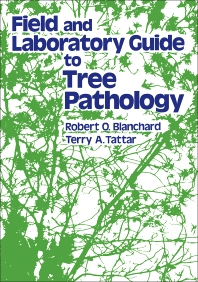 Field and Laboratory Guide to Tree Pathology - 1st Edition - ISBN: 9780121039806, 9780323156882