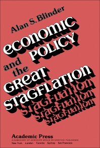 Economic Policy and the Great Stagflation - 1st Edition - ISBN: 9780121061609, 9781483264561