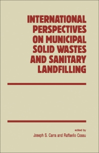 International Perspectives on Municipal Solid Wastes and Sanitary Landfilling - 1st Edition - ISBN: 9780121063559, 9780080984513