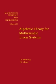Algebraic Theory for Multivariable Linear Systems - 1st Edition - ISBN: 9780121071509, 9780080956725