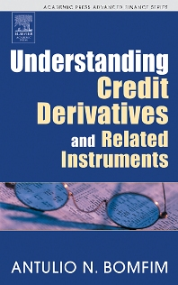 Understanding Credit Derivatives and Related Instruments, 1st Edition,Antulio Bomfim,ISBN9780121082659