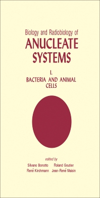Biology and Radiobiology of Anucleate Systems - 1st Edition - ISBN: 9780121150013, 9781483267401